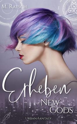 """Buchcoverbild """"New Gods: Erheben"""", dem zweiten Teil der Romantic-Fantasy & Urban-Fantasy-Reihe """"New Gods"""" von Melissa Ratsch"""