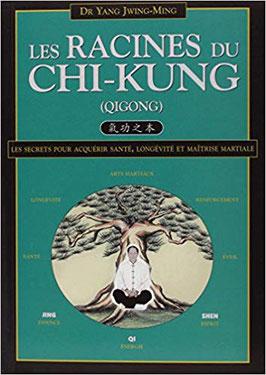 Couverture du livre Les Racines du Chi Kung, par Yang Jwing Ming.
