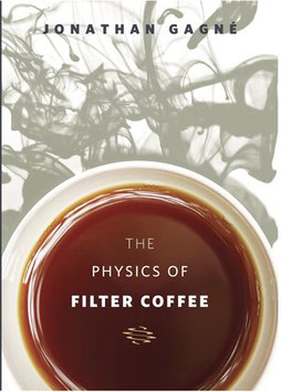 Jonathan Gagné: The Physics of Filter Coffee