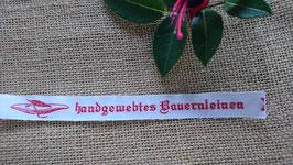 "Schriftzug "" handgewebtes Bauernleinen """