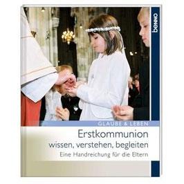 Erstkommunion wissen, verstehen, begleiten