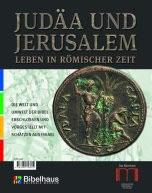 Judäa und Jerusalem - Leben in römischer Zeit