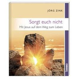 Sorgt euch nicht - Jörg Zink