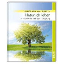 Hildegard von Bingen: Natürlich leben