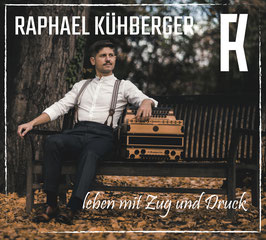 Raphael Kühberger - leben mit Zug und Druck