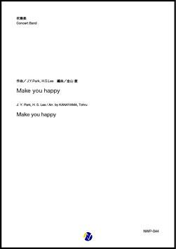Make you happy(J.Y.Park, H.S.Lee/金山徹 編曲)【吹奏楽】