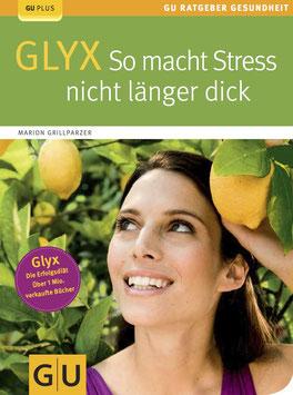 GLYX – So macht Stress nicht länger dick