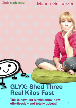 E-Book: GLYX: Shed Three Real Kilos Fast