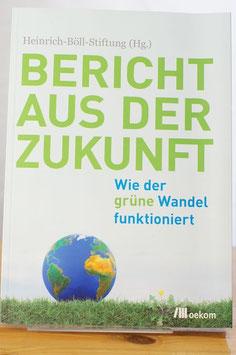Bericht aus der Zukunft – Wie der grüne Wandel funktioniert