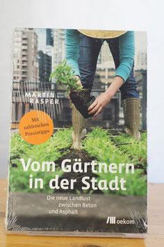 Vom Gärtnern in der Stadt: Die neue Landlust zwischen Beton und Asphalt