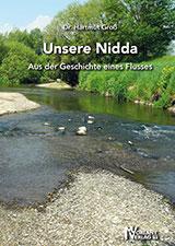 Unsere Nidda - Aus der Geschichte eines Flusses