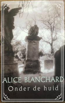 Boek: Licentie editie Onder de huid van Alice Blanchard
