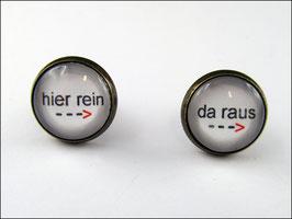 "Ohrstecker oder Ohrbrisuren ""Hier rein - Da raus"""
