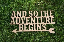 """Schild/Wegweiser """"And so the adventure begins"""""""