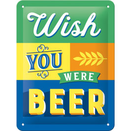 """WISH YOU WERE BEER"""