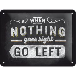 """""""WHEN NOTHING GOES"""""""
