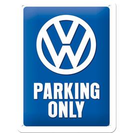 Blechschild VW ONLY