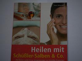 Hans Wagner - Heilen mit Schüßler-Salben und Co.