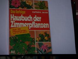 Karlheinz Jacobi- Hausbuch der Zimmerpflanzen