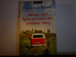 Dorothea Böhme - Neben der Spur ist auch ein schöner Weg