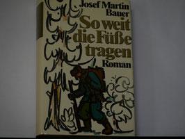 Josef Martin Bauer - So weit die Füße tragen