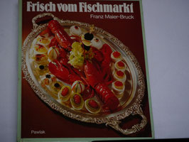 Franz Maier-Bruck - FGrisch vom Fischmarkt