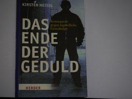 Kirsten Heisig - Das Ende der Geduld