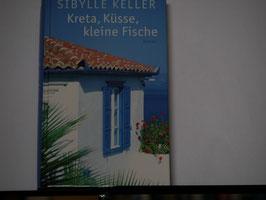 Sibylle Keller - Kreta, Küsse, kleine Fische