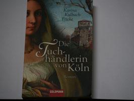 Karina Kulbach-Fricke - Die Tuchhändlerin von Köln