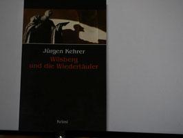 Jürgen Kehrer - Wilsberg und die Wiedertäufer