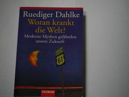 Ruediger Dahlke - Woran krankt die Welt