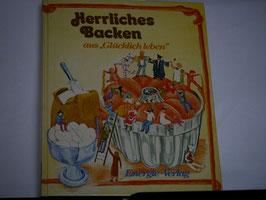 """Herrliches Backen aus """"Glücklich Leben"""""""