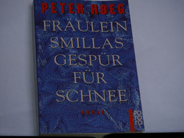 Peter Hoeg - Fräulein Smillas Gespür für Scnee