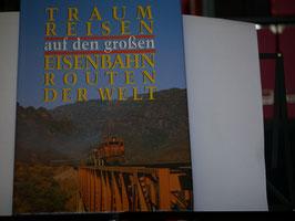 Traumreisen auf den großen Eisenbahnrouten der Welt