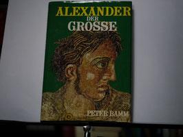 Peter Bamm - Alexander der Grosse