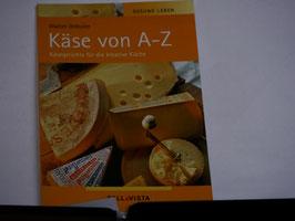 Walter Dössler - Käse von A-Z