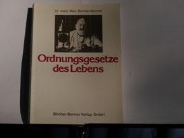Dr.med. Max Birchner-Benner - Ordnungsgesetze des Lebens