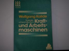 Wolfgang Kalide - Energieumwandlung in Kraft- und Arbeitsmaschinen