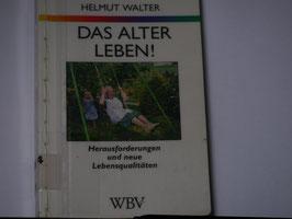Helmut Walter - Das Alter leben