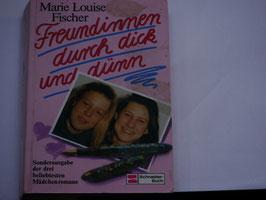 Marie Louise Fischer - Freundinnen durch dick und dünn