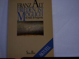 Franz Alt - Die Politik der Bergpredikt