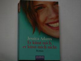 Jessica Adams - Er küsst mich, er küsst mich nicht