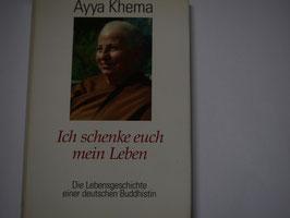 Ayya Khema - Ich schenke euch mein Leben