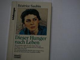 Beatrice Saubin - Dieser Hunger nach Leben