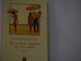 Laura Esquivel - Das zärtliche Alphabet des Don Jubilo