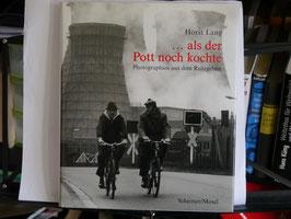 Horst Lang - ... als der Pott noch kochte