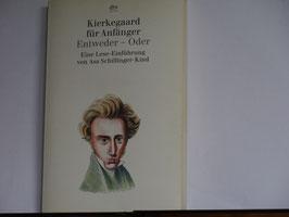 Kirkegard für Anfänger - Entweder - Oder