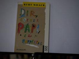 Kurt Noack - Dir lieber Papi, zum Muttertag