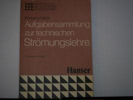 Wolfgang Kalide - Aufgabensammlung zur technischen Strömungslehre
