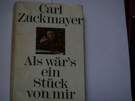 Carl Zuckmayer - Als wär's ein Stück von mir